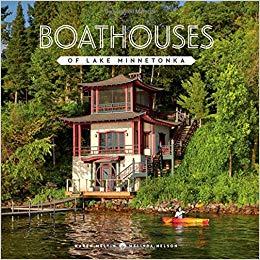Boathouses of Lake Minnetonka book cover